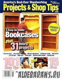 America's Best-Ever Woodworking Projects And Shop Tips (2006)